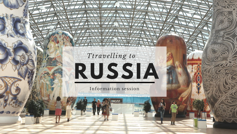 Travelling to Russia: information session 2017